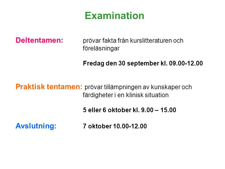 Examination Deltentamen: prövar fakta från kurslitteraturen och föreläsningar. Fredag den 30 september kl. 09.00-12.00.