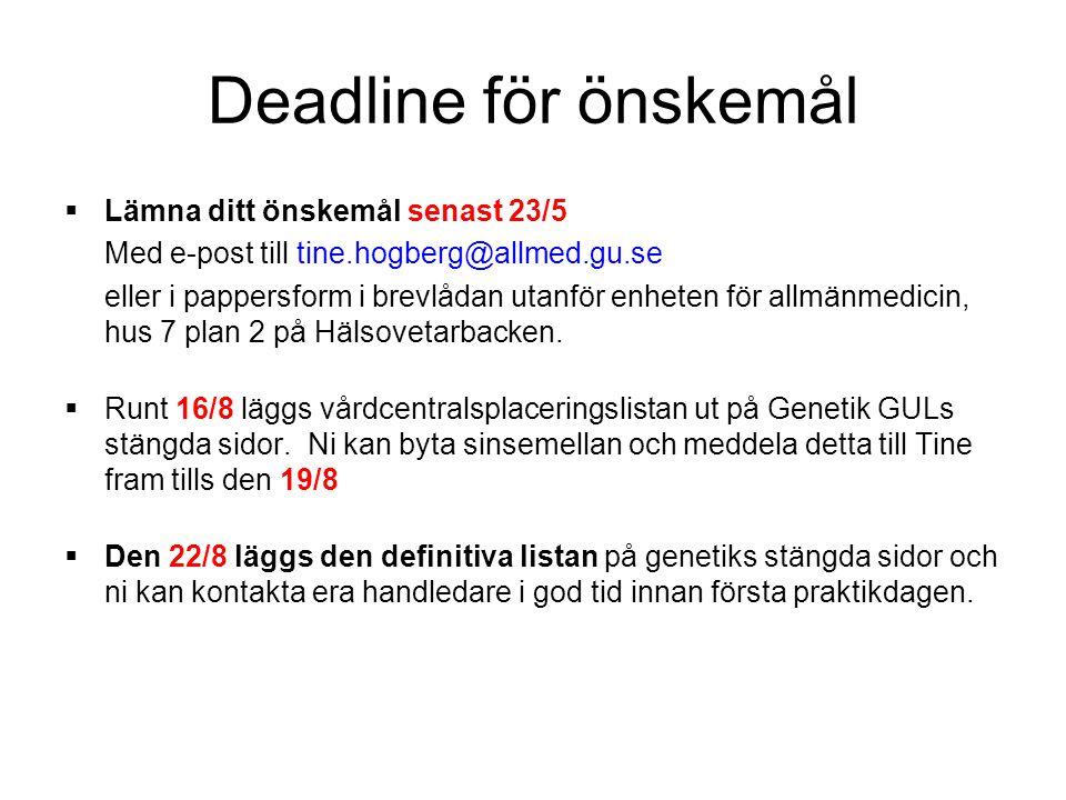 Deadline för önskemål Lämna ditt önskemål senast 23/5