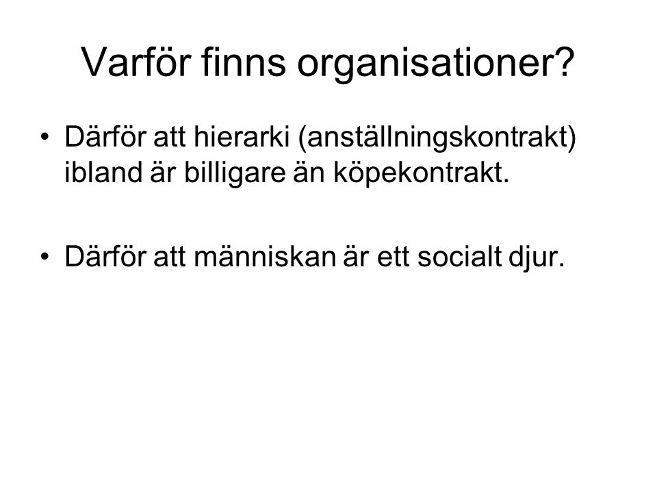 Varför finns organisationer