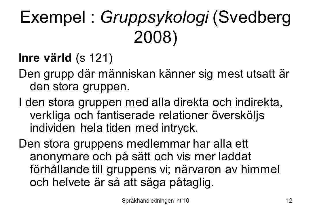 Exempel : Gruppsykologi (Svedberg 2008)
