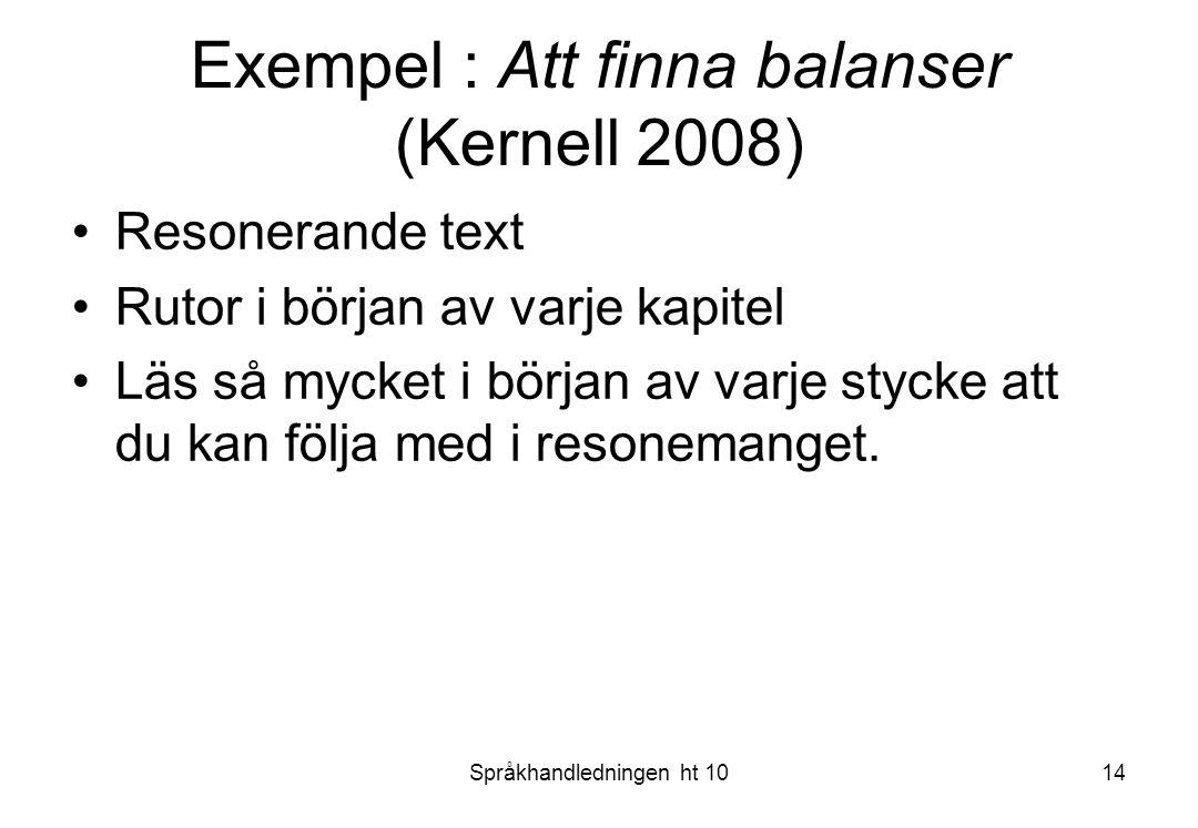 Exempel : Att finna balanser (Kernell 2008)