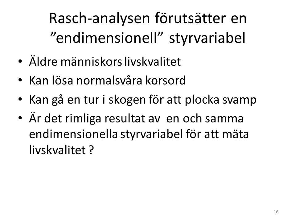Rasch-analysen förutsätter en endimensionell styrvariabel