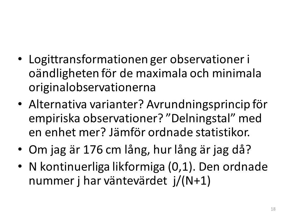 Logittransformationen ger observationer i oändligheten för de maximala och minimala originalobservationerna