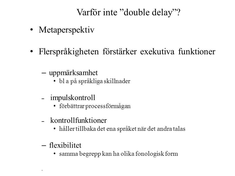 Varför inte double delay