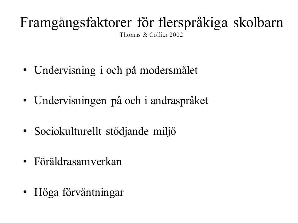 Framgångsfaktorer för flerspråkiga skolbarn Thomas & Collier 2002
