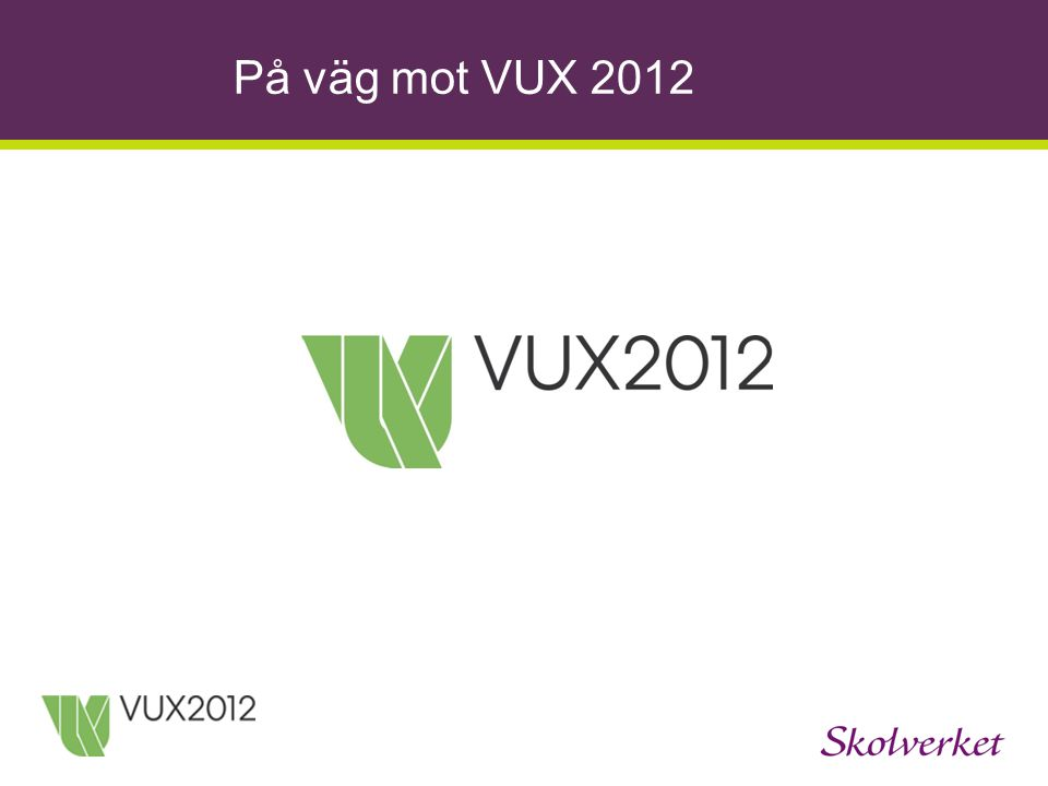 På väg mot VUX 2012 3