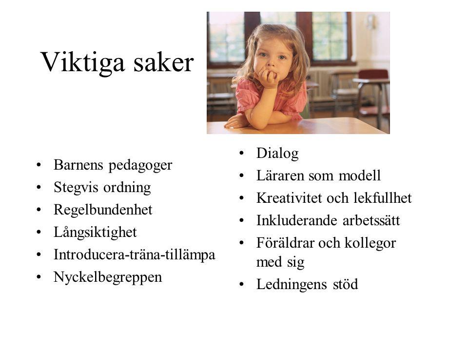 Viktiga saker Dialog Läraren som modell Barnens pedagoger