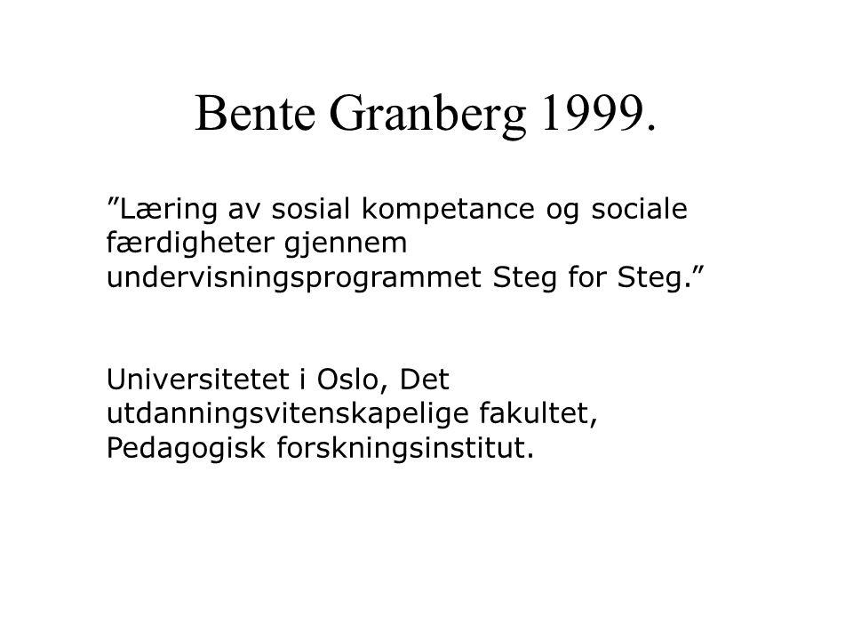 Bente Granberg 1999. Læring av sosial kompetance og sociale færdigheter gjennem undervisningsprogrammet Steg for Steg.