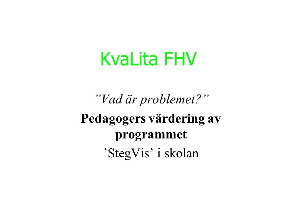 Pedagogers värdering av programmet