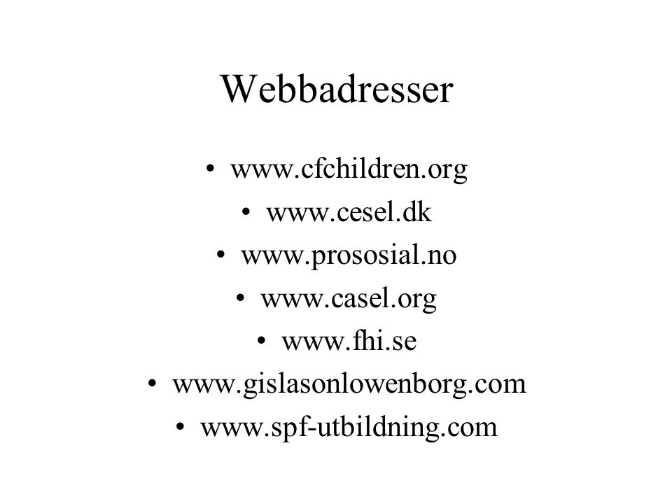 Webbadresser www.cfchildren.org www.cesel.dk www.prososial.no