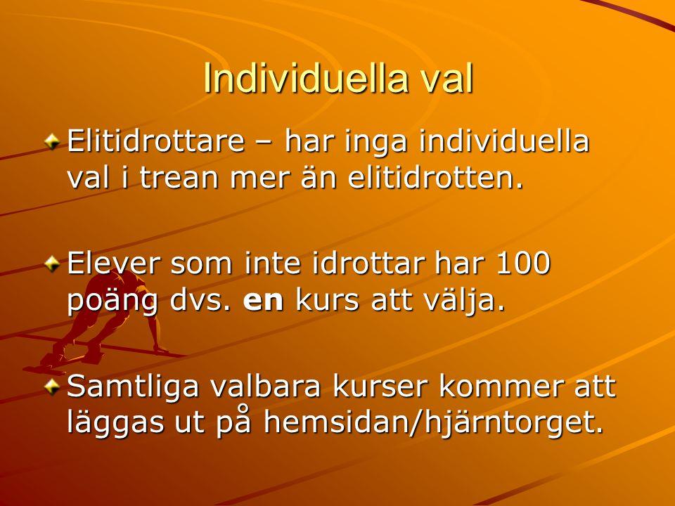Individuella val Elitidrottare – har inga individuella val i trean mer än elitidrotten.