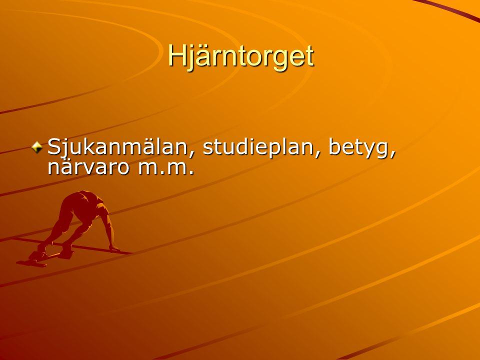 Hjärntorget Sjukanmälan, studieplan, betyg, närvaro m.m.