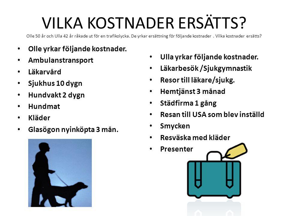 VILKA KOSTNADER ERSÄTTS