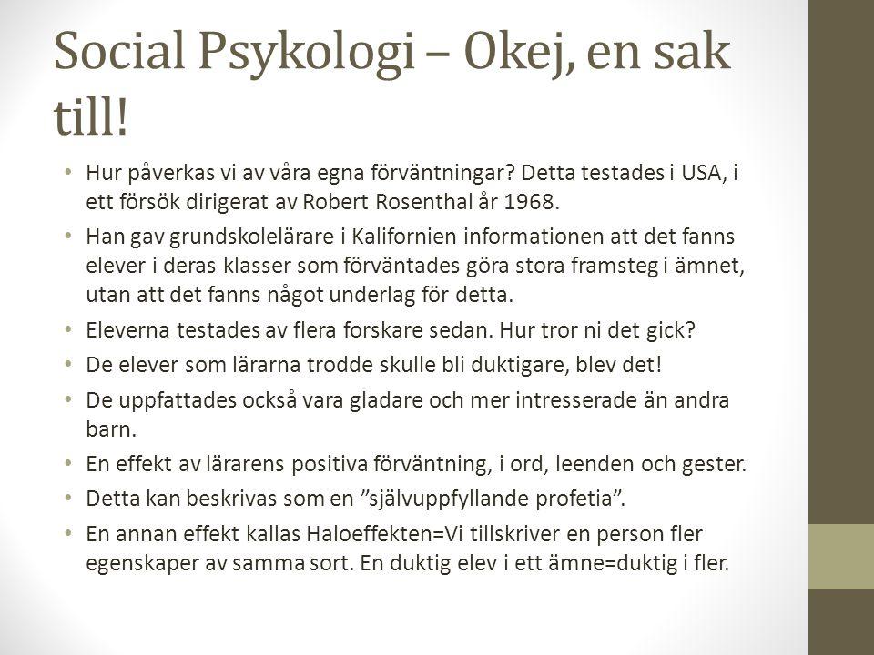 Social Psykologi – Okej, en sak till!