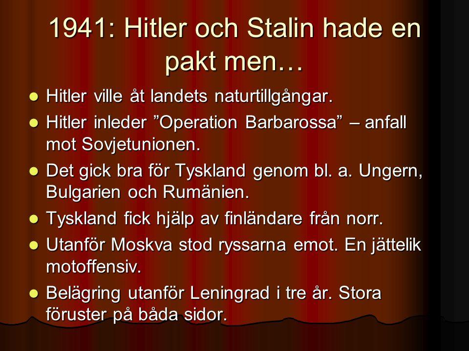 1941: Hitler och Stalin hade en pakt men…