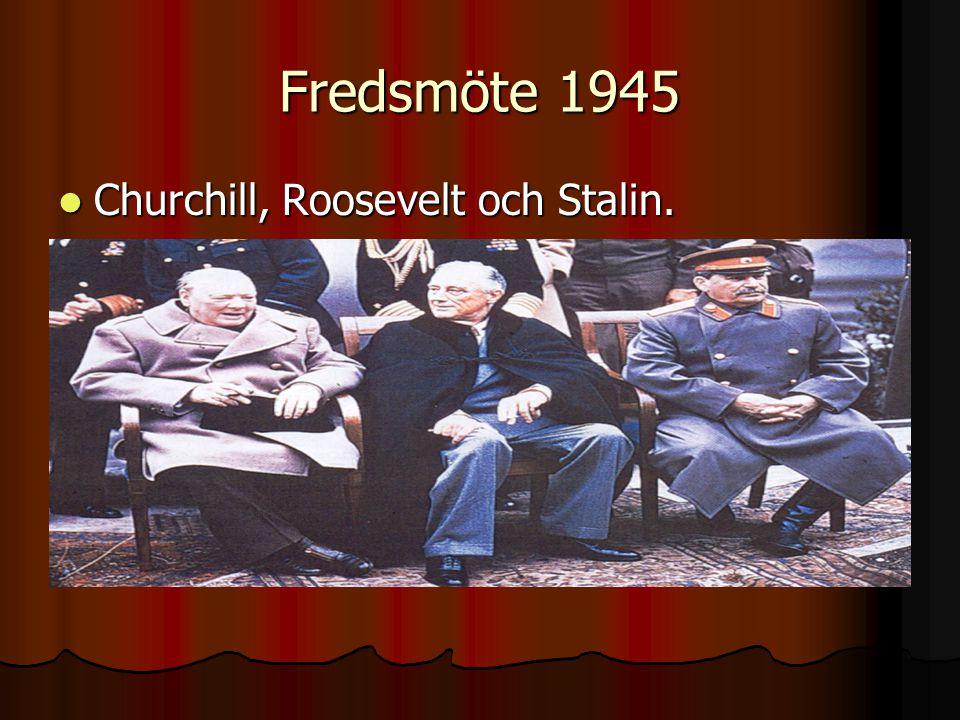 Fredsmöte 1945 Churchill, Roosevelt och Stalin.