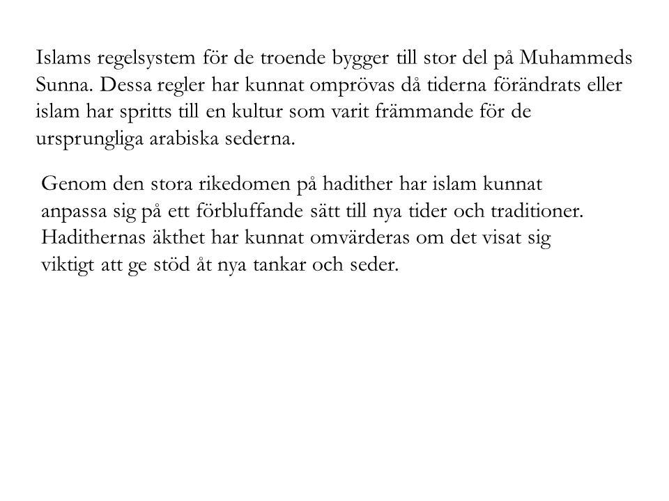 Islams regelsystem för de troende bygger till stor del på Muhammeds Sunna. Dessa regler har kunnat omprövas då tiderna förändrats eller islam har spritts till en kultur som varit främmande för de ursprungliga arabiska sederna.