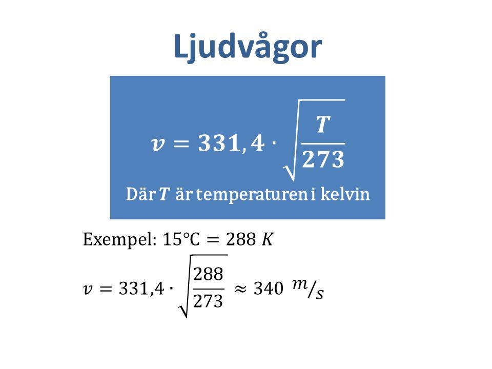Där 𝑻 är temperaturen i kelvin