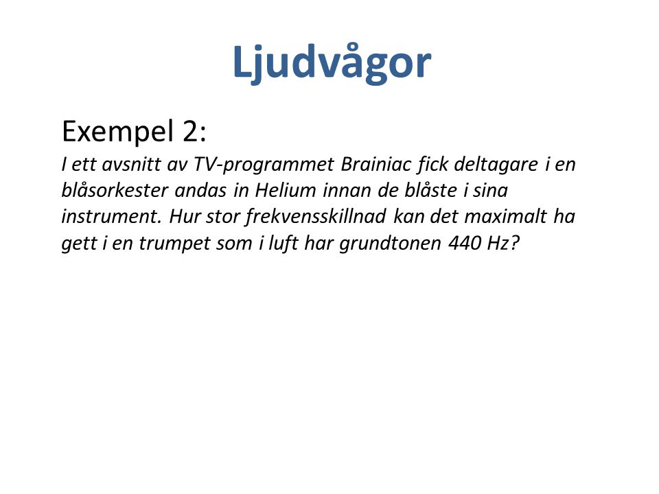 Ljudvågor Exempel 2: