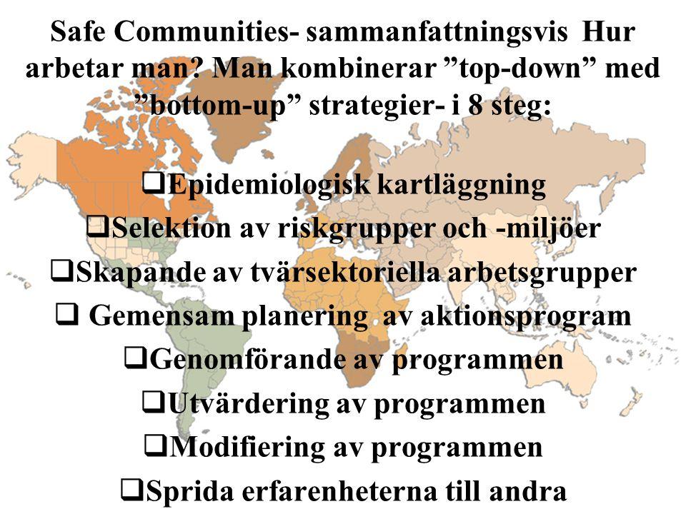 Epidemiologisk kartläggning Selektion av riskgrupper och -miljöer