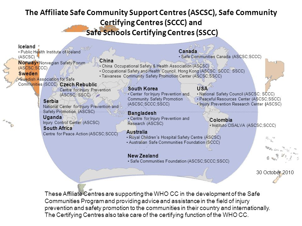 The Affiliate Safe Community Support Centres (ASCSC), Safe Community Certifying Centres (SCCC) and Safe Schools Certifying Centres (SSCC)
