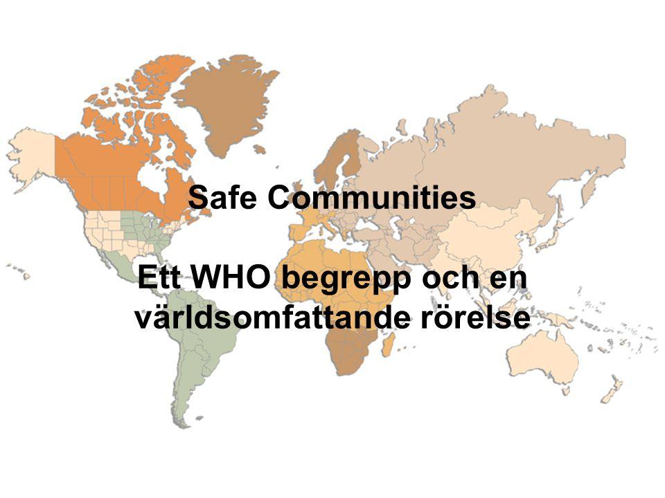 Ett WHO begrepp och en världsomfattande rörelse