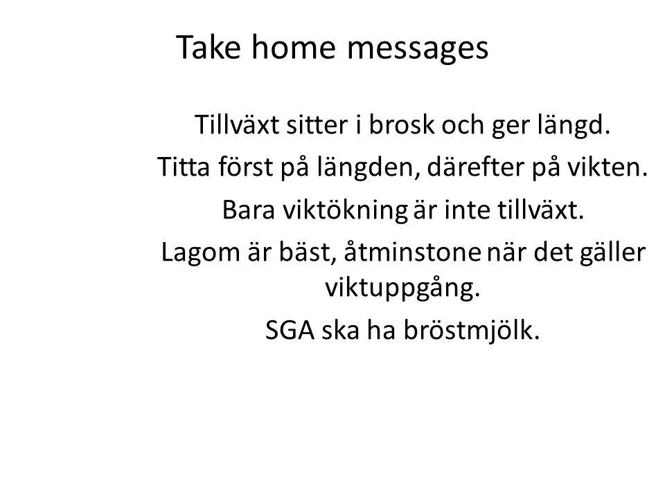 Take home messages Tillväxt sitter i brosk och ger längd.