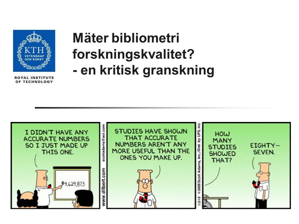 Mäter bibliometri forskningskvalitet - en kritisk granskning