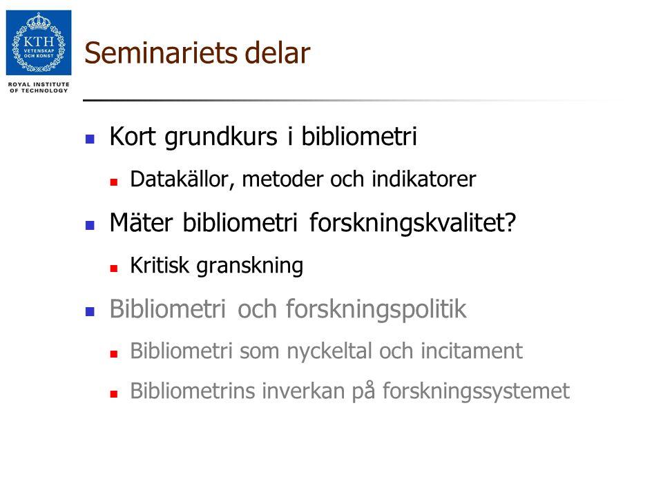 Seminariets delar Kort grundkurs i bibliometri