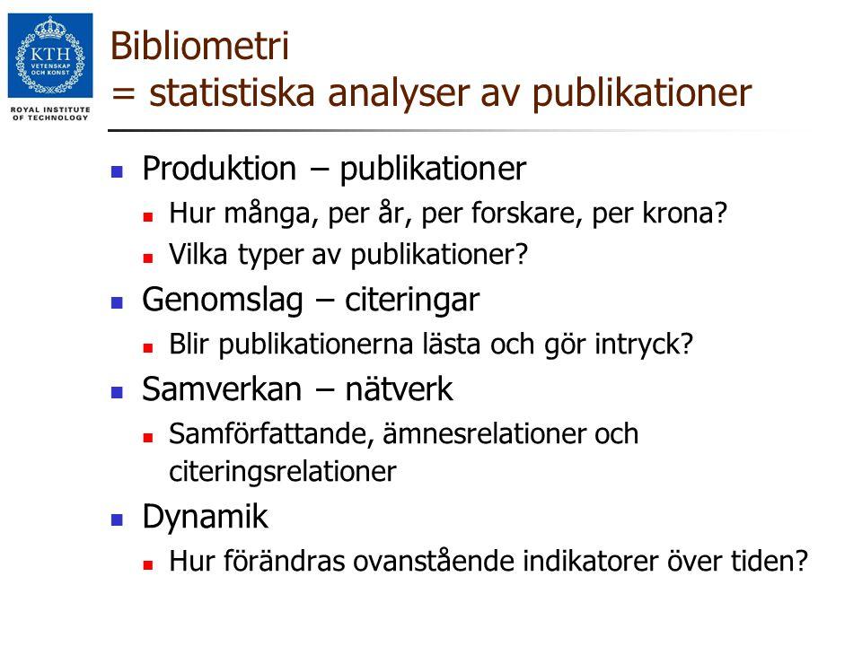 Bibliometri = statistiska analyser av publikationer
