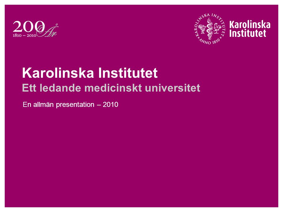 Karolinska Institutet Ett ledande medicinskt universitet