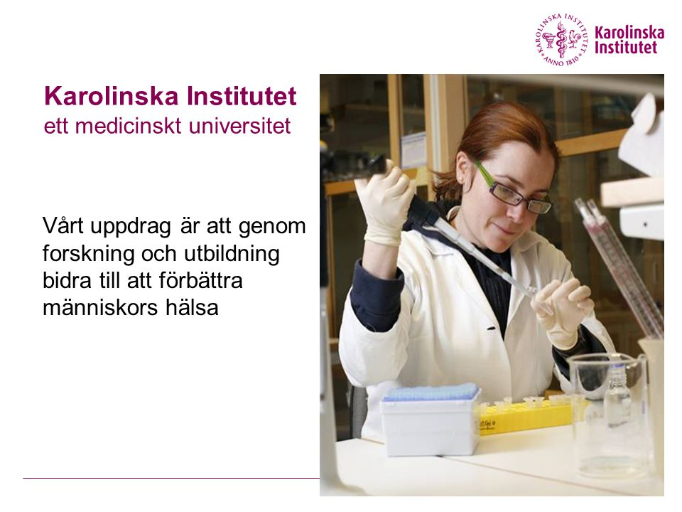 Karolinska Institutet ett medicinskt universitet