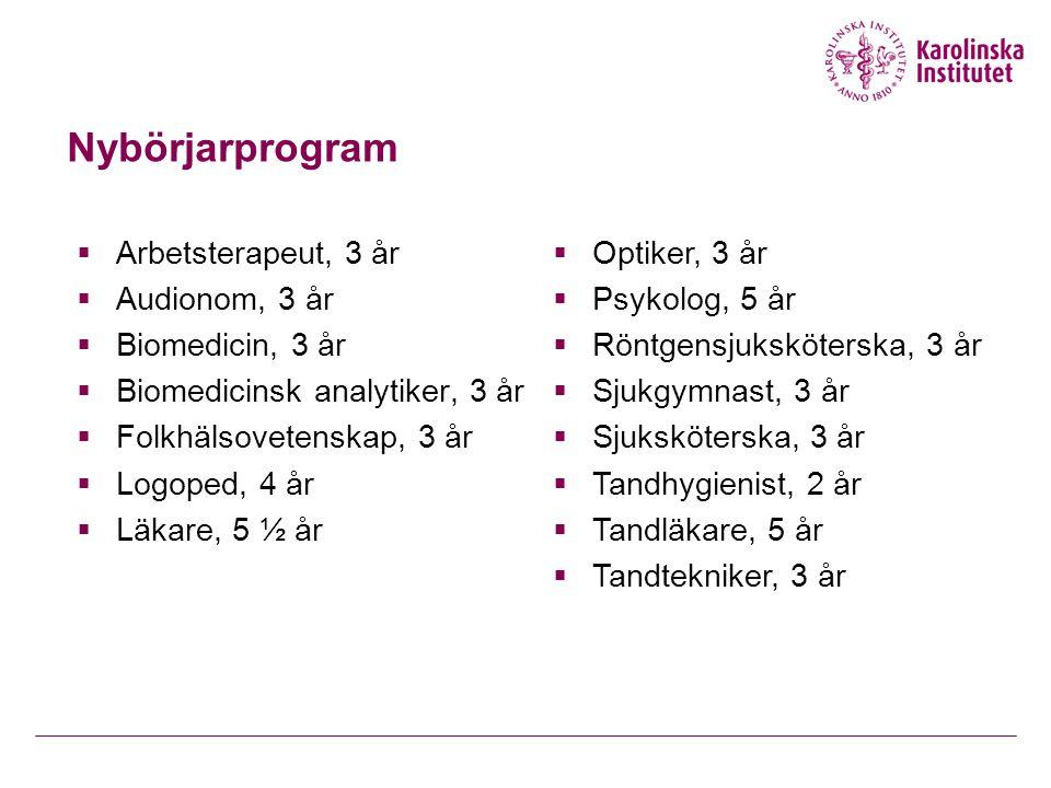Nybörjarprogram Arbetsterapeut, 3 år Optiker, 3 år Audionom, 3 år