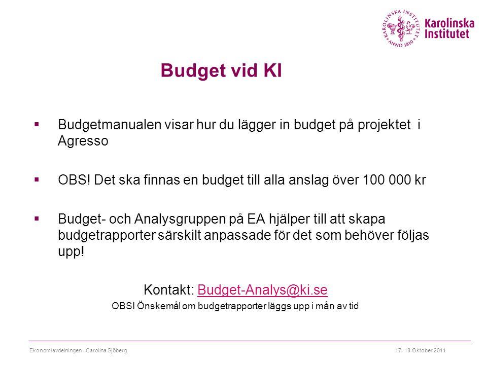 Budget vid KI Budgetmanualen visar hur du lägger in budget på projektet i Agresso. OBS! Det ska finnas en budget till alla anslag över 100 000 kr.