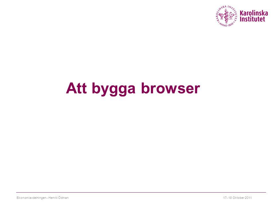 Att bygga browser Ekonomiavdelningen - Henrik Ödman