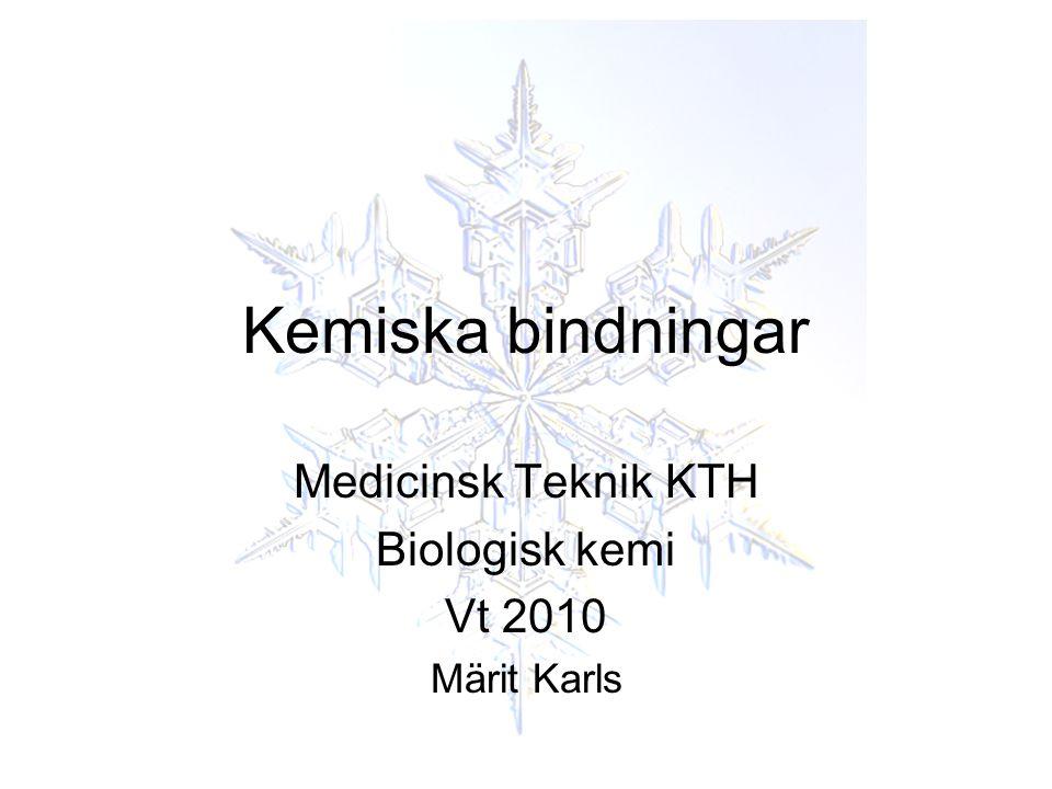 Medicinsk Teknik KTH Biologisk kemi Vt 2010 Märit Karls