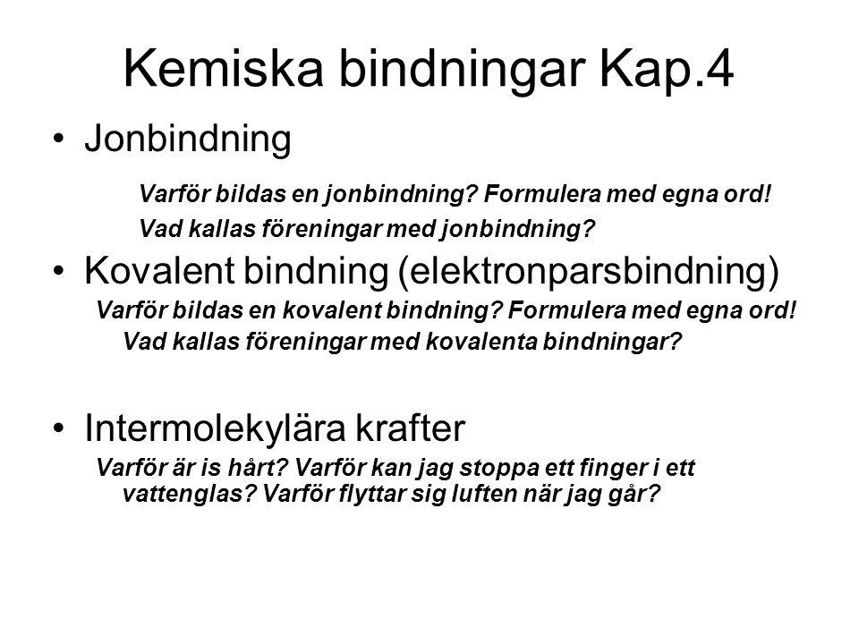 Kemiska bindningar Kap.4