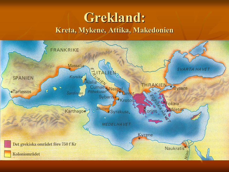 Grekland: Kreta, Mykene, Attika, Makedonien