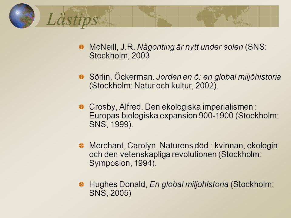Lästips McNeill, J.R. Någonting är nytt under solen (SNS: Stockholm, 2003.