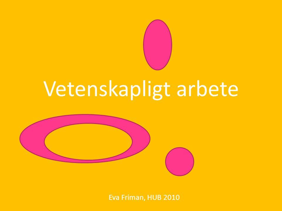 Vetenskapligt arbete Eva Friman, HUB 2010
