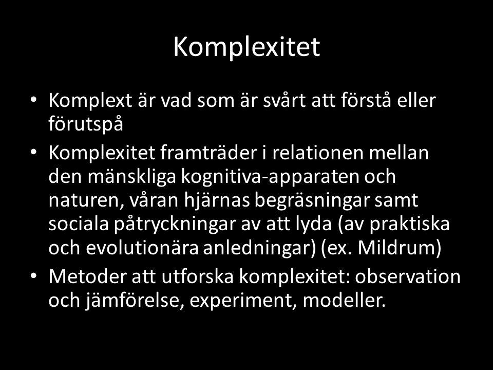 Komplexitet Komplext är vad som är svårt att förstå eller förutspå