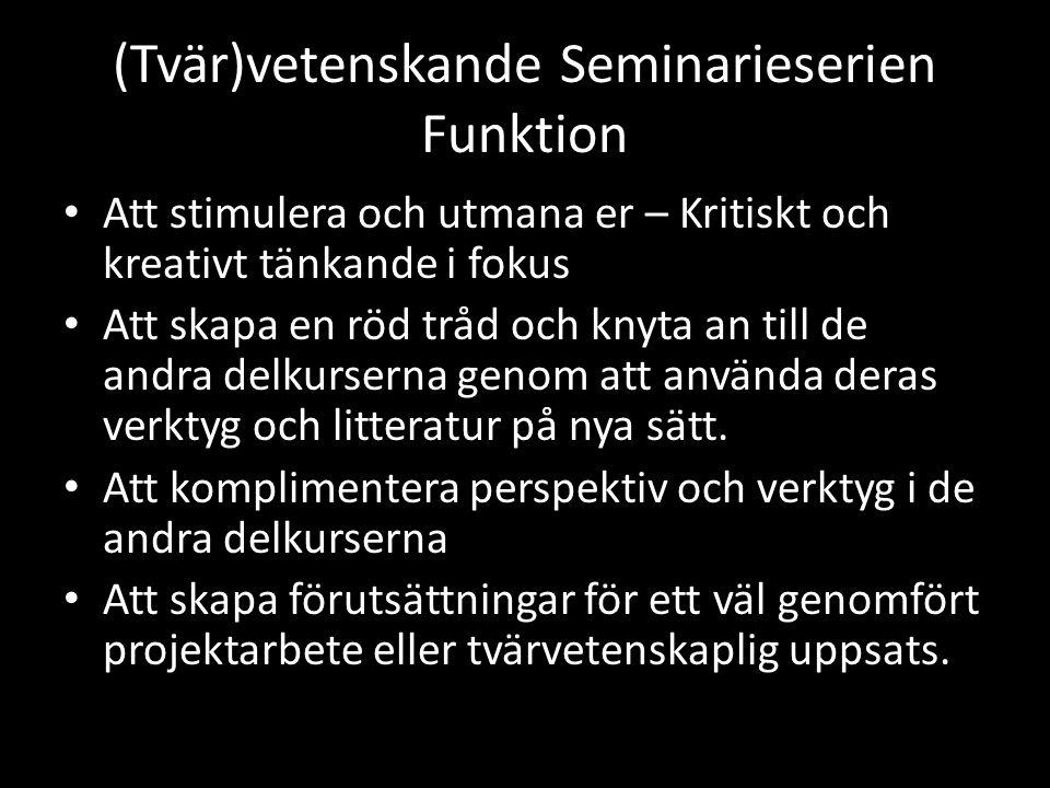 (Tvär)vetenskande Seminarieserien Funktion