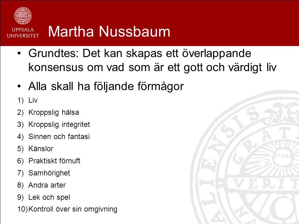 Martha Nussbaum Grundtes: Det kan skapas ett överlappande konsensus om vad som är ett gott och värdigt liv.