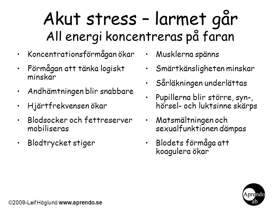 Akut stress – larmet går All energi koncentreras på faran