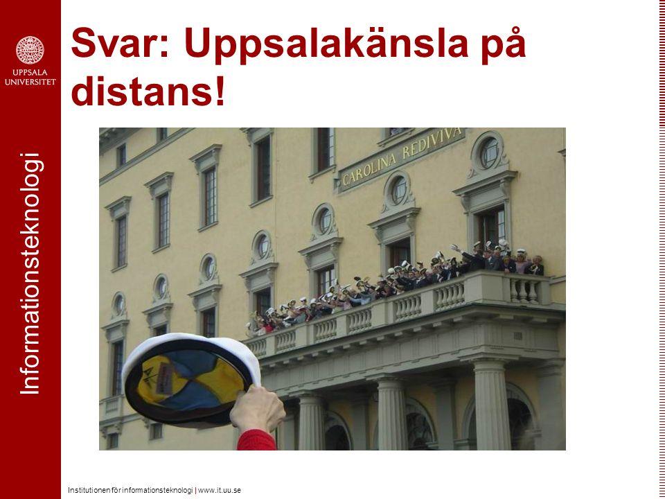 Svar: Uppsalakänsla på distans!