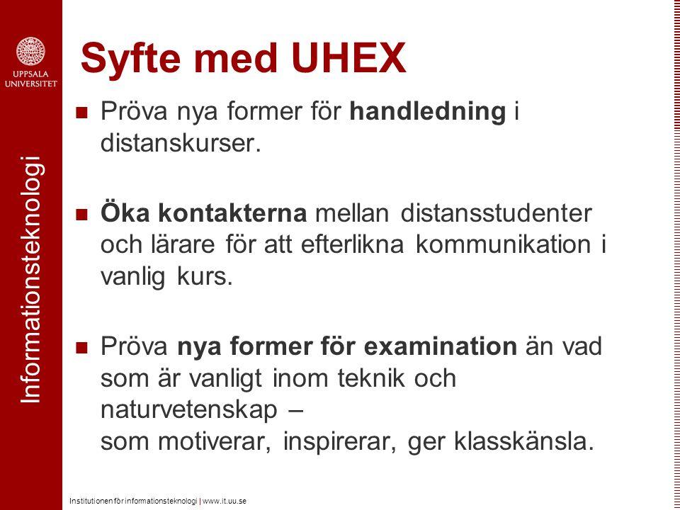 Syfte med UHEX Pröva nya former för handledning i distanskurser.