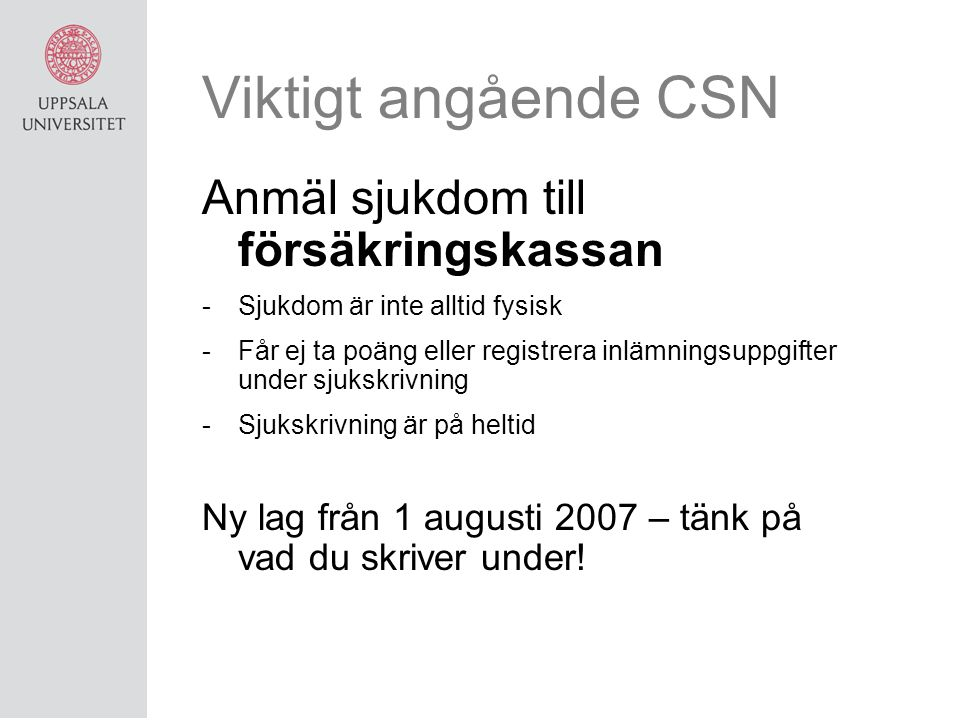 Viktigt angående CSN Anmäl sjukdom till försäkringskassan