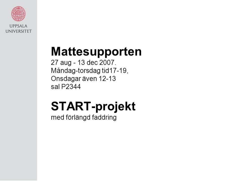 Mattesupporten START-projekt 27 aug - 13 dec 2007.