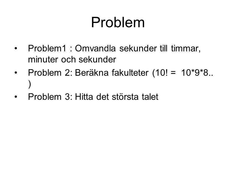 Problem Problem1 : Omvandla sekunder till timmar, minuter och sekunder