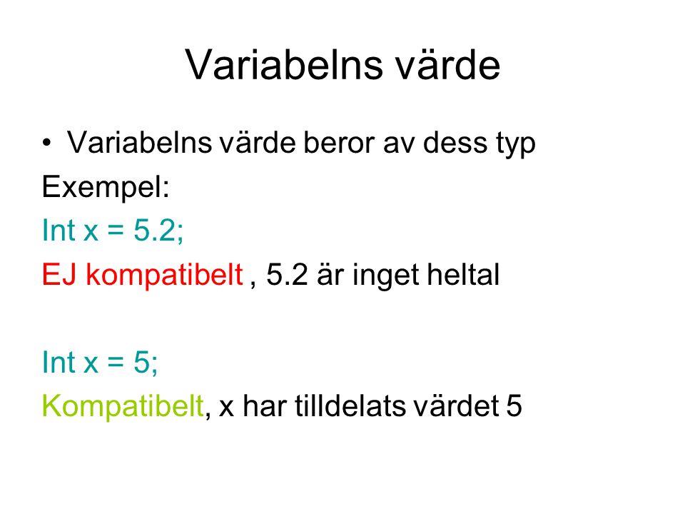 Variabelns värde Variabelns värde beror av dess typ Exempel: